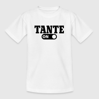 Tante on - Teenager T-Shirt