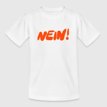 NEIN! - Teenager T-Shirt