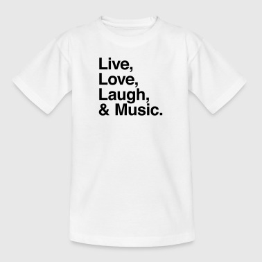 live love laugh and music - Teenage T-shirt