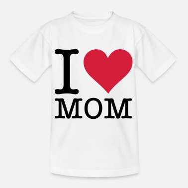 I Love Mum I love my mum! - Teenage T-Shirt