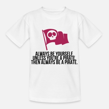 Pirate Party Be a pirate! - Teenage T-Shirt