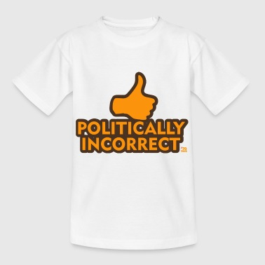 politisk ukorrekt - Teenager-T-shirt