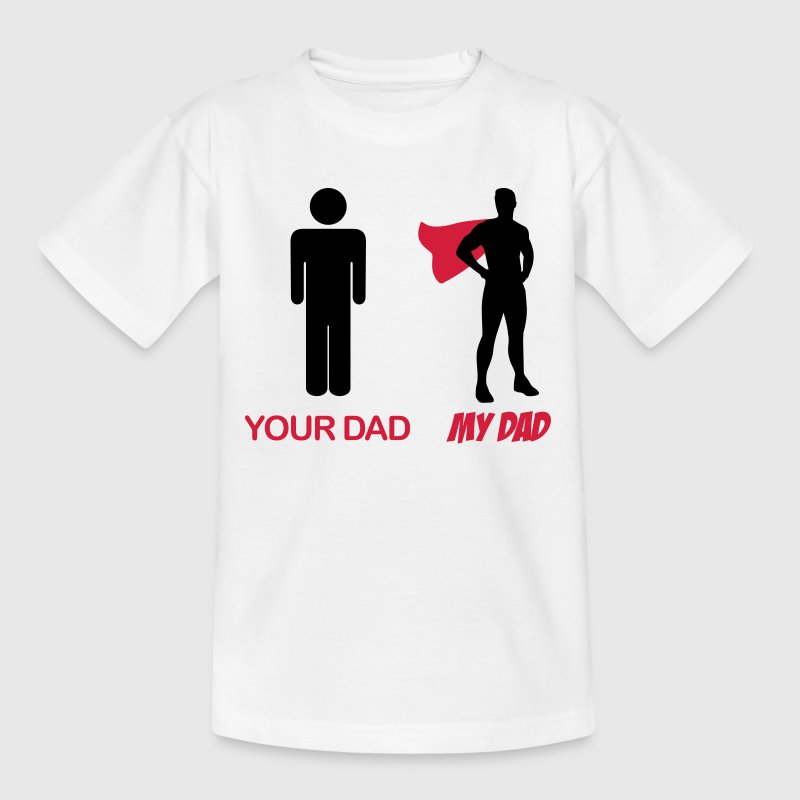 Your Dad - My Dad - Teenager T-shirt