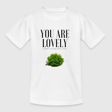 You are lovely - Fortnite Edition - Teenage T-Shirt