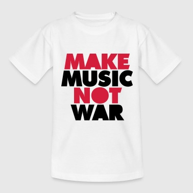 Make Love Not War Make Music Not War - T-shirt tonåring