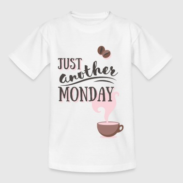 Just another MONDAY Kaffee Montag Typografie - Teenager T-shirt