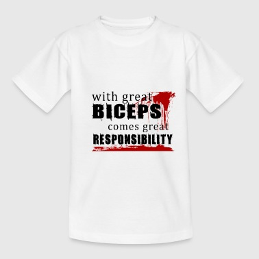 With great biceps comes great responsibility - Teenage T-Shirt