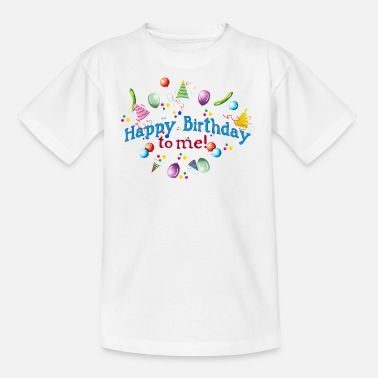 Its My Birthday Happy Birthday to my! - Teenage T-Shirt
