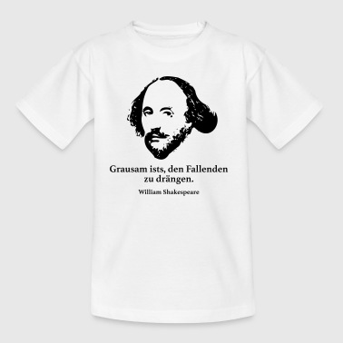 Shakespeare: It is cruel to push the falling - Teenage T-Shirt