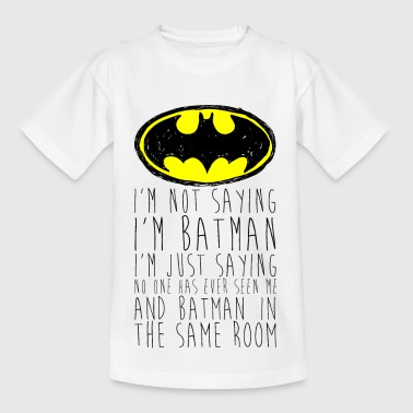 Batman I'm not saying black Männer T-Shirt - Teenager T-Shirt