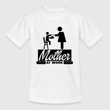 mother_at_work_3_1f - T-shirt tonåring