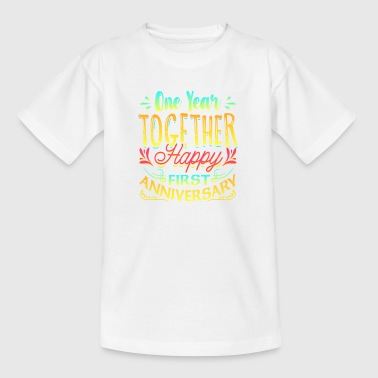 1st Anniversary Happy 1st Anniversary One Year Together! - Teenage T-Shirt