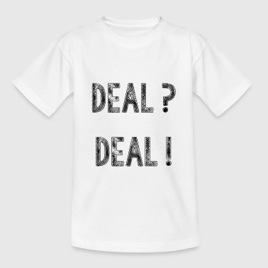Deal Deal - Teenage T-Shirt