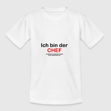 Ich bin der Chef - Teenager T-Shirt