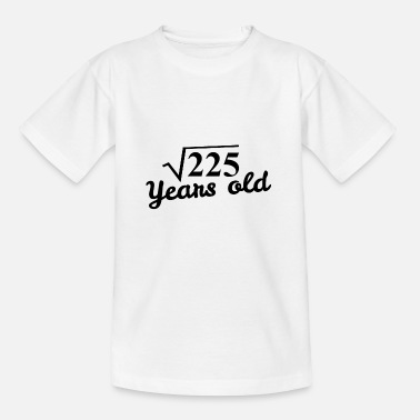 Quadratwurzel 15. Geburtstag: square root 225 Years old -schwarz - Teenager T-Shirt