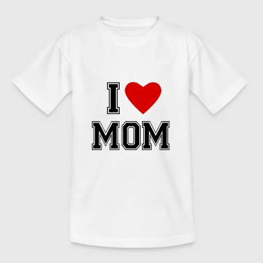 I Love Mom I LOVE MOM - T-shirt tonåring