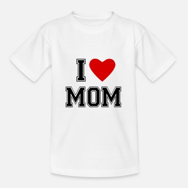 Love Mom I LOVE MOM - Camiseta adolescente