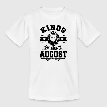 Kings are born in August - Teenager T-shirt