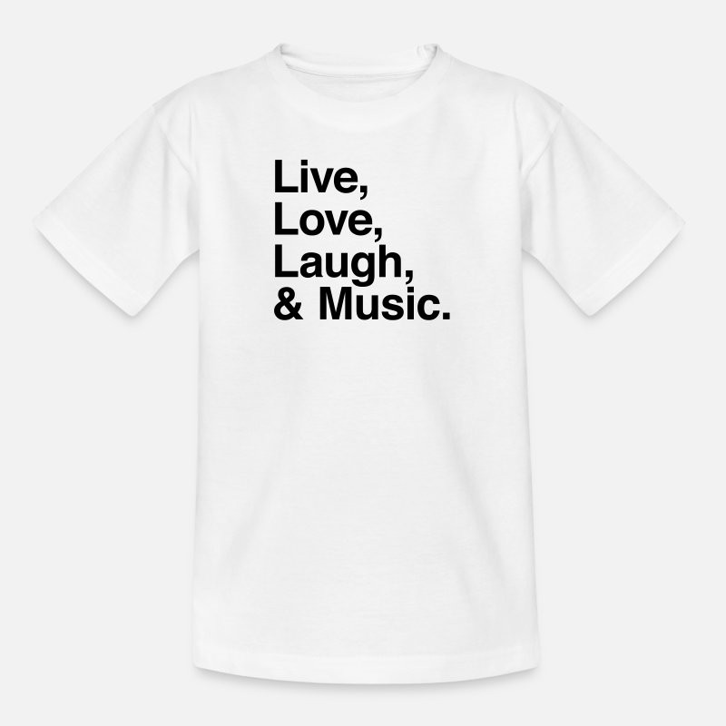 Live Laugh Love T-Shirts - live love laugh and music - Teenage T-Shirt white