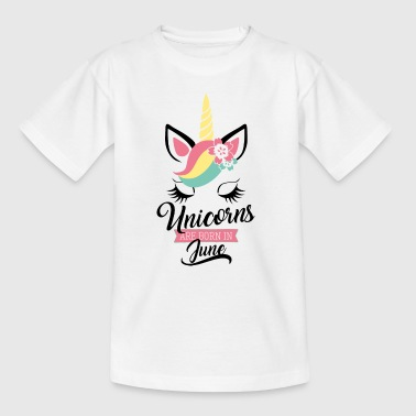 unicorns are born in june - Geburtstag - Einhorn - Teenager-T-shirt