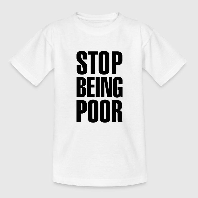 Stop Being Poor (Paris Hilton) - Teenage T-shirt