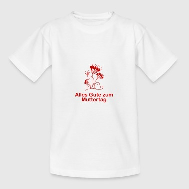 Alles Gute zum Muttertag - Teenager T-Shirt