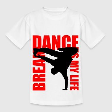 break dance is my life - T-shirt Ado