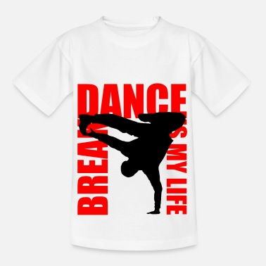 Break break dance is my life - T-shirt Ado