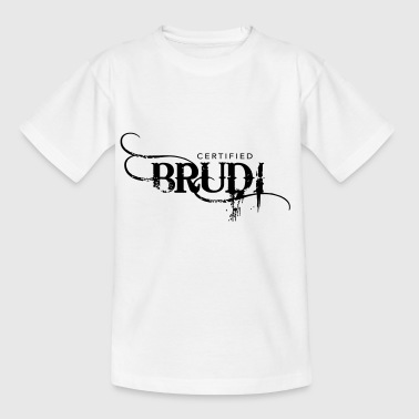 Certified Brudi - Teenager T-Shirt
