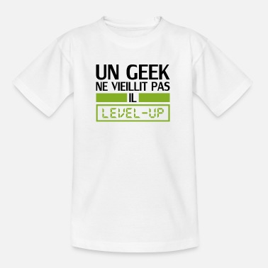 Geek un geek ne vieillit pas il level up - T-shirt Ado