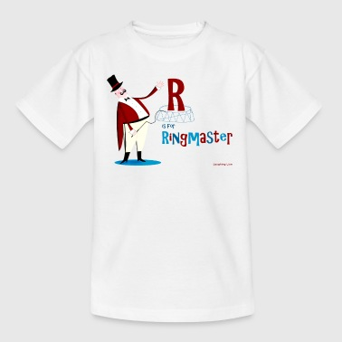 Circus R is for Ringmaster Teen's T - Teenage T-Shirt