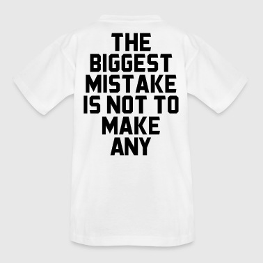 The biggest mistake is not to make a present - Teenage T-Shirt