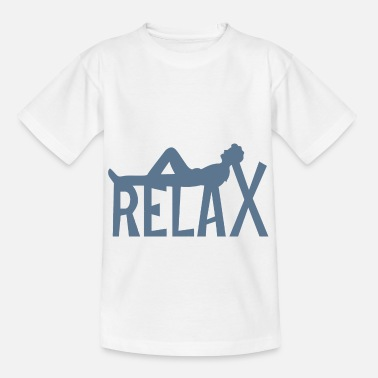 Relax Relax Relax - Teenage T-Shirt