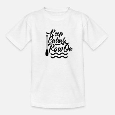Rowing Rowing Rowing Rowing Rowing - Teenage T-Shirt