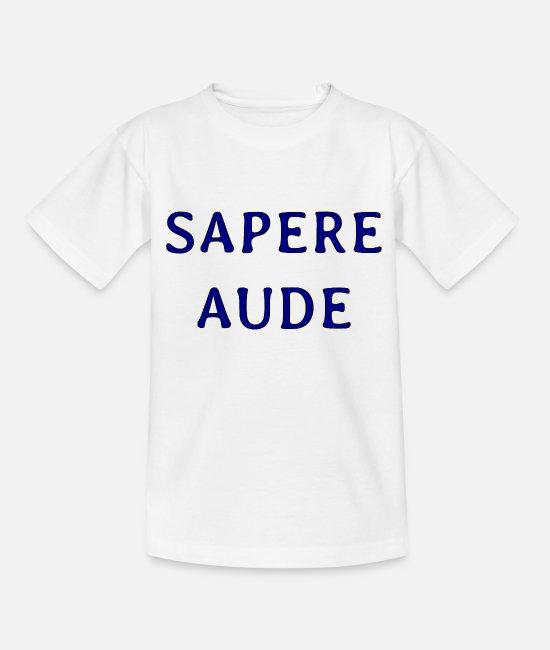 Noob T-Shirts - sapere aude - Teenage T-Shirt white