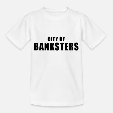 London CITY BANKSTER GIFT BANK BANKER FINANCE MANAGER - Teenage T-Shirt