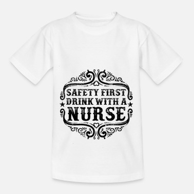 Drink With Nurse Nurse Saying Gift - Teenage T-Shirt