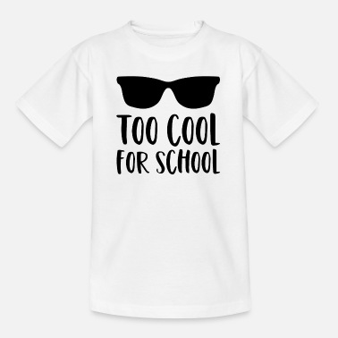 Schule Schule Spruch Too Cool For School Sonnenbrille - Teenager T-Shirt