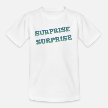 Surprise surprise - T-shirt Ado