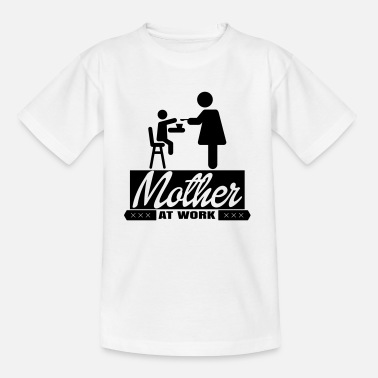 mother_at_work_3_1f - Teenage T-Shirt