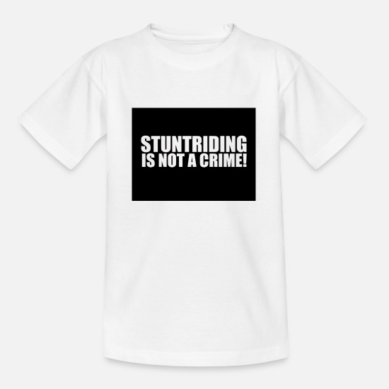Stuntriding Is Not A Crime T-shirts - Stuntriding is not a crime - T-shirt Ado blanc