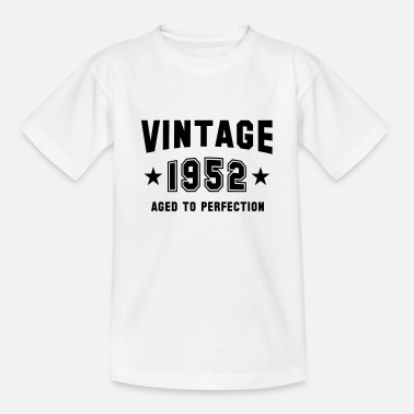 VINTAGE 1952 - Birthday - Aged To Perfection - Teenager T-Shirt