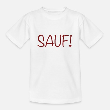Säufer Sauf! - Teenager T-Shirt