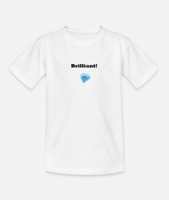 Brilliant T-Shirts - Brilliant - Teenager T-Shirt Weiß