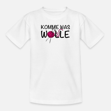 Komme was Wolle - Teenager T-Shirt