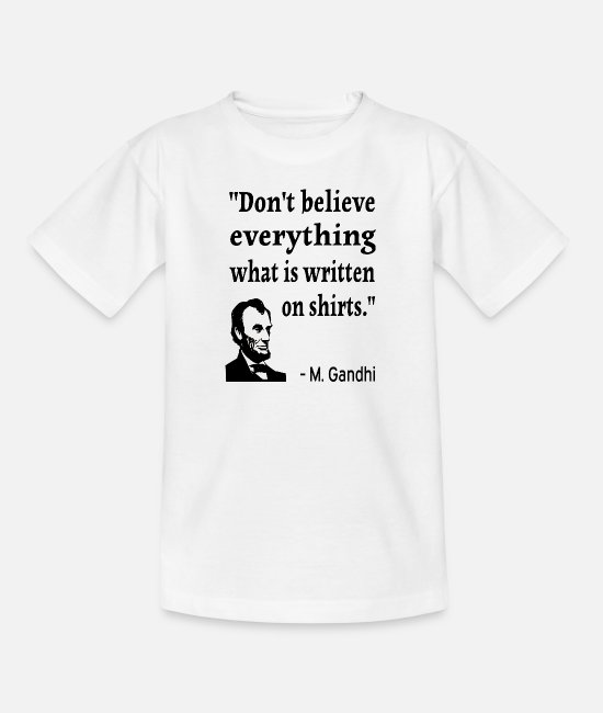 Usa T-Shirts - Lincoln-Gandhi quote - Teenage T-Shirt white