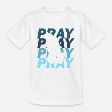 Pray pray - Teenage T-Shirt