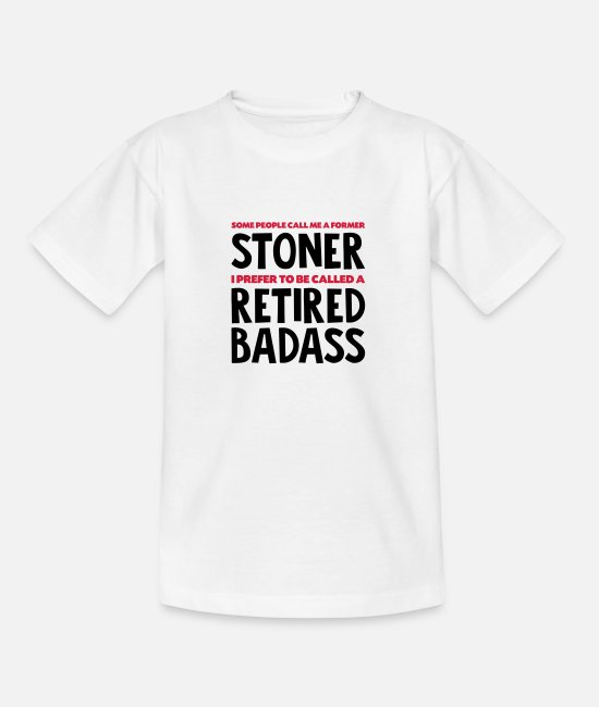 Stagediving T-Shirts - Former stoner retired badass - Teenage T-Shirt white