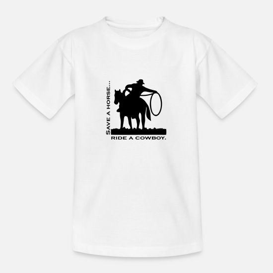 Horse T-Shirts - Save a horse, ride a cowboy! - Teenage T-Shirt white