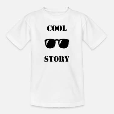 Cool Story Cool story - Teenage T-Shirt